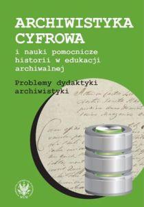 """Okładka książki """"Archiwistyka cyfrowa""""."""