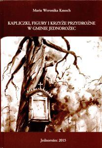 """Okładka książki """"Kapliczki, figurki i krzyże...""""."""