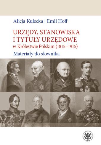 pol_pl_Urzedy-stanowiska-i-tytuly-urzedowe-w-Krolestwie-Polskim-1815-1915-Materialy-do-slownika-7511_1