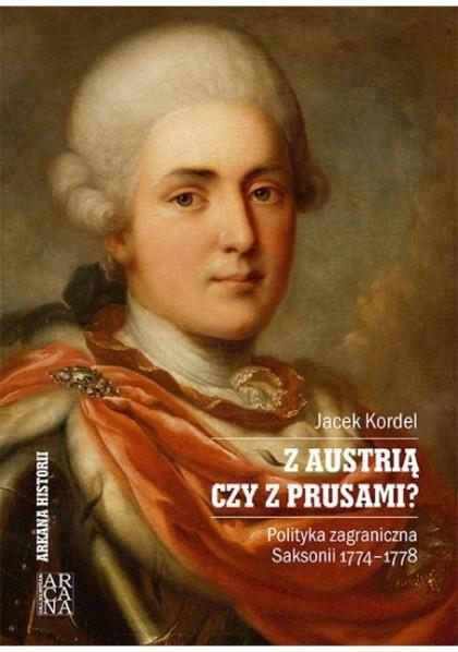 z-austria-czy-z-prusami-jacek-kordel